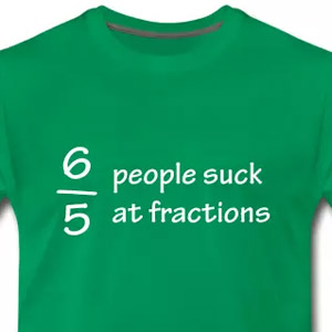 6 out of 5 people suck at fractions
