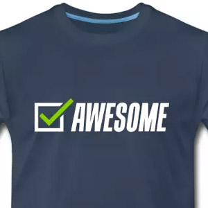 Awesome, check! T-shirt