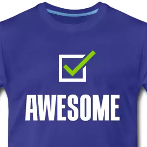 Awesome, check t-shirt