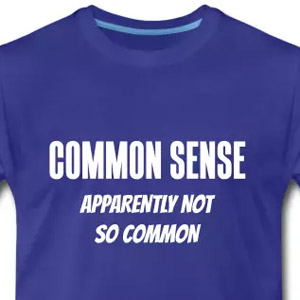 Common sense - Apparently not so common