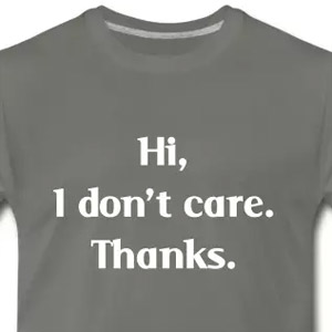 Hi, I don't care. Thanks.