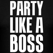 Party like a boss