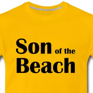 Son of the beach funny t-shirt