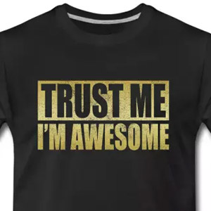 Trust me, I'm awesome