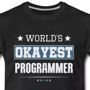 World's okayest programmer
